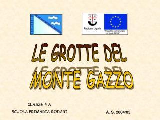 LE GROTTE DEL  MONTE GAZZO