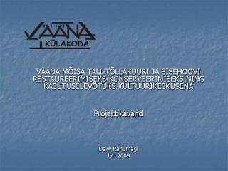 Eesti maaelu arengukava 2007-2013  Külade uuendamine ja arendamine meede 3.2
