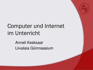 Computer und Internet im Unterricht