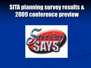 SITA planning survey results & 2009 conference preview