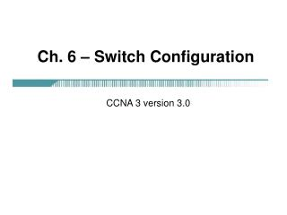 Ch. 6   Switch Configuration