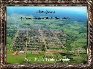 Mato Grosso Extremo Norte – Bacia Amazônica