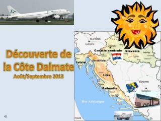 Découverte de la Côte Dalmate Août/Septembre 2013