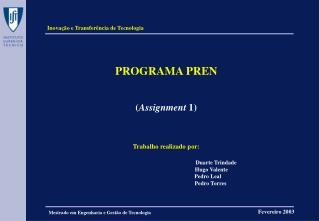 PROGRAMA PREN ( Assignment  1) Trabalho realizado por: Duarte Trindade