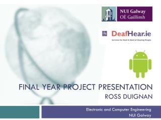 Final year project Presentation Ross Duignan