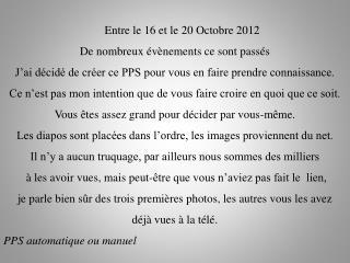 Entre le 16 et le 20 Octobre 2012 De nombreux �v�nements ce sont pass�s