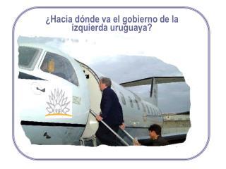 ¿Hacia dónde va el gobierno de la izquierda uruguaya?