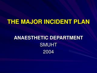 THE MAJOR INCIDENT PLAN