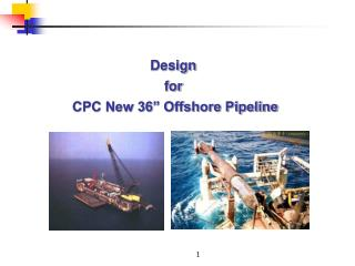"Design  for  CPC New 36"" Offshore Pipeline"