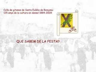 Colla de gitanes de Santa Eulàlia de Ronçana: 125 anys de la cultura en dansa! 1884-2009
