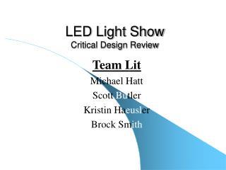 LED Light Show Critical Design Review