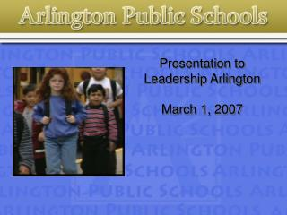 Presentation to Leadership Arlington March 1, 2007