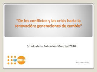 De los conflictos y las crisis hacia la renovaci n: generaciones de cambio