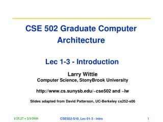 CSE 502 Graduate Computer Architecture  Lec 1-3 - Introduction