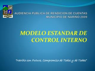 AUDIENCIA PÚBLICA DE RENDICION DE CUENTAS  MUNICIPIO DE NARIÑO 2009