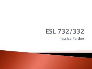 ESL 732/332