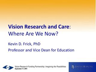Vision Research and Care :  Where  A re We Now?