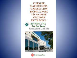 CURSO DE MACROSCOPÍA Y PROSECCIÓN BIÓPSICA PARA TÉCNICOS DE ANATOMÍA PATOLÓGICA