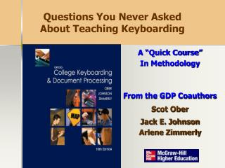 "A ""Quick Course""  In Methodology From the GDP Coauthors Scot Ober Jack E. Johnson Arlene Zimmerly"