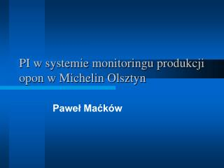 PI w systemie monitoringu produkcji opon w Michelin Olsztyn