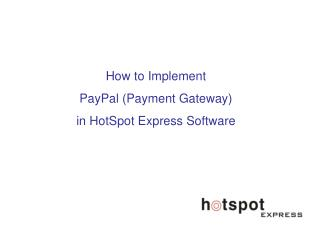 How to Implement  PayPal (Payment Gateway) in HotSpot Express Software