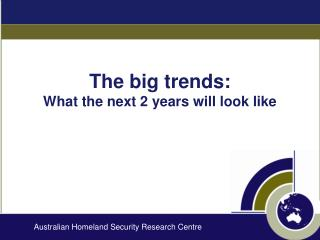 The big trends:  What the next 2 years will look like