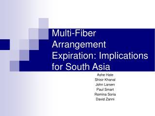 Multi-Fiber Arrangement Expiration: Implications for South Asia