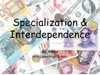 Specialization & Interdependence