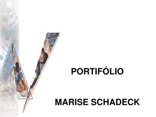 PORTIFÓLIO MARISE SCHADECK