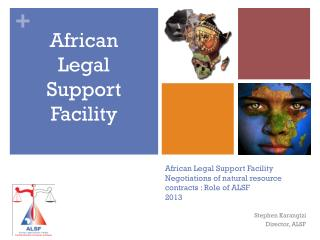 African Legal Support Facility Negotiations of natural resource contracts : Role of ALSF 2013