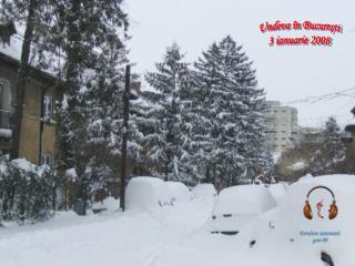 Undeva în Bucureşti 3 ianuarie 2008