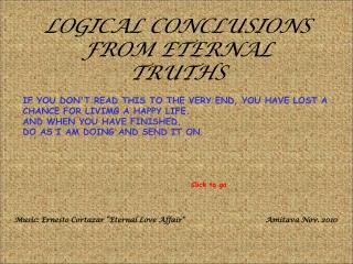 LOGICAL CONCLUSIONS FROM ETERNAL TRUTHS