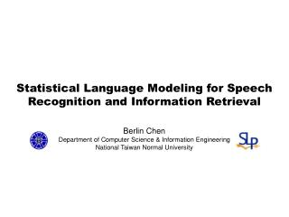 Statistical Language Modeling for Speech Recognition and Information Retrieval