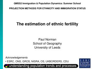 QMSS2 Immigration  Population Dynamics: Summer School PROJECTION METHODS FOR ETHNICITY AND IMMIGRATION STATUS      The e