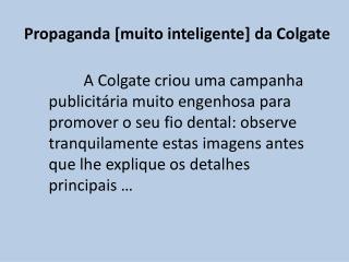 Propaganda [muito inteligente] da Colgate