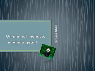 Un animal  menacé :