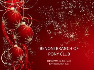 BENONI BRANCH OF PONY CLUB CHRISTMAS CAROL HACK 10 TH  DECEMBER 2011