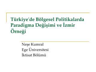 Türkiye'de Bölgesel Politikalarda Paradigma Değişimi ve İzmir Örneği