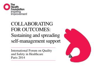 COLLABORATING FOR OUTCOMES: Sustaining and spreading self-management support