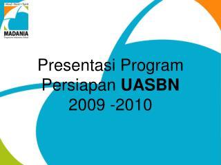 Presentasi Program Persiapan  UASBN 2009 -2010