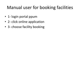 Manual user for booking facilities