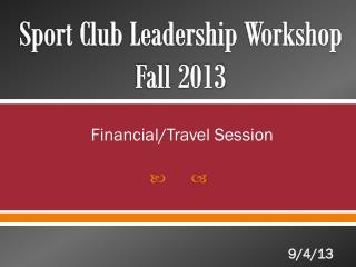 Sport Club Leadership Workshop Fall 2013