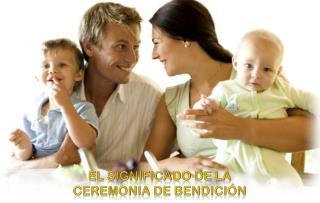 El significado de la  ceremonia de bendición