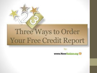 Three Ways to Order Your Free Credit Report