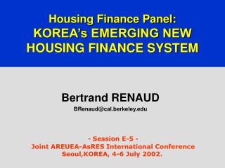 Housing Finance Panel:  KOREA's EMERGING NEW  HOUSING FINANCE SYSTEM