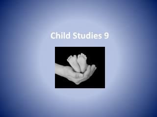 Child Studies 9