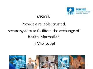 VISION Provide a reliable, trusted,