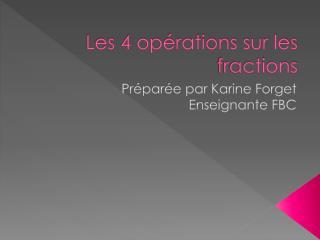 Les 4 opérations sur les fractions