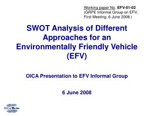 SWOT Analysis of Different Approaches for an  Environmentally Friendly Vehicle EFV   OICA Presentation to EFV Informal G