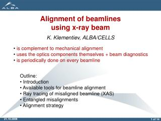 Alignment of beamlines using x-ray beam K. Klementiev, ALBA/CELLS